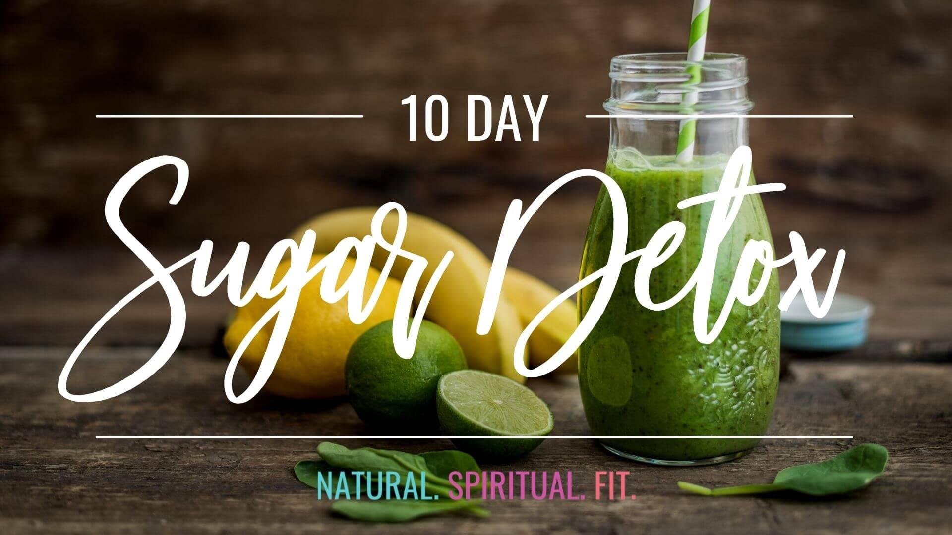10 Day Sugar Detox-Natural Spiritual Fit